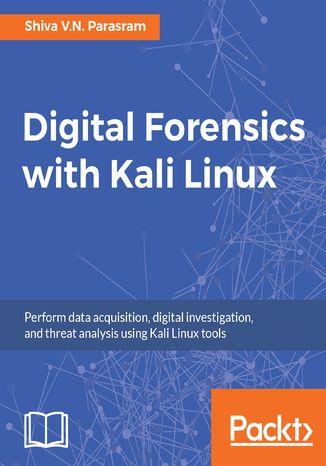 Okładka książki/ebooka Digital Forensics with Kali Linux