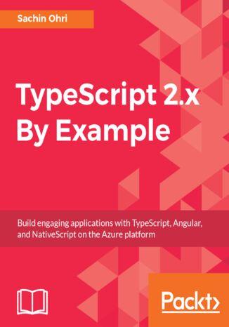 Okładka książki TypeScript 2.x By Example