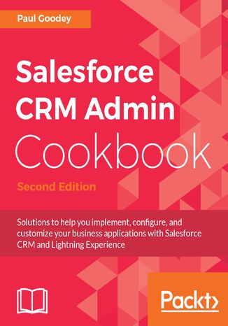 Okładka książki/ebooka Salesforce CRM Admin Cookbook - Second Edition
