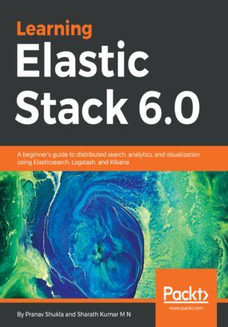 Okładka książki Learning Elastic Stack 6.0
