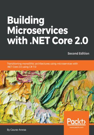 Okładka książki Building Microservices with .NET Core 2.0 - Second Edition