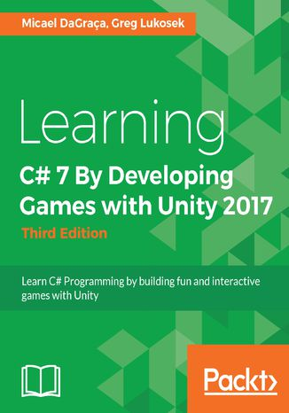 Okładka książki/ebooka Learning C# 7 By Developing Games with Unity 2017 - Third Edition