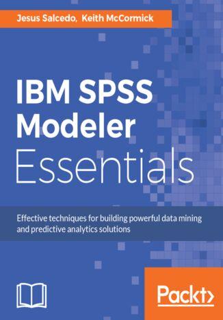 Okładka książki/ebooka IBM SPSS Modeler Essentials