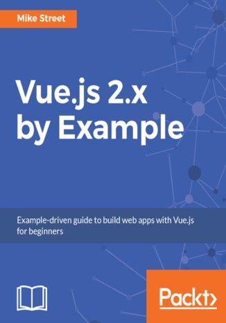 Okładka książki Vue.js 2.x by Example
