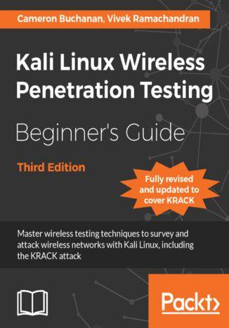Okładka książki/ebooka Kali Linux Wireless Penetration Testing Beginner's Guide - Third Edition