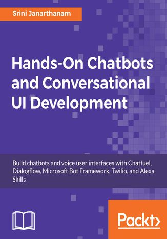 Okładka książki/ebooka Hands-On Chatbots and Conversational UI Development