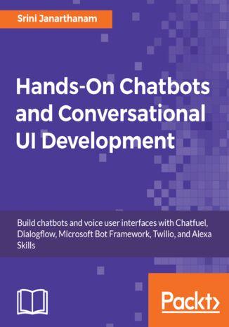 Okładka książki Hands-On Chatbots and Conversational UI Development