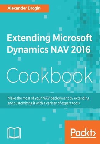 Okładka książki Extending Microsoft Dynamics NAV 2016 Cookbook