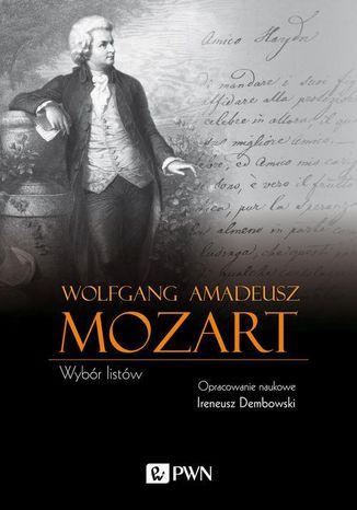 Okładka książki/ebooka Wolfgang Amadeusz Mozart Wybór listów