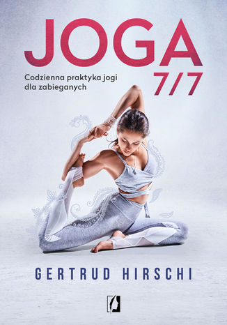 Okładka książki/ebooka Joga 7/7. Codzienna praktyka jogi dla zabieganych
