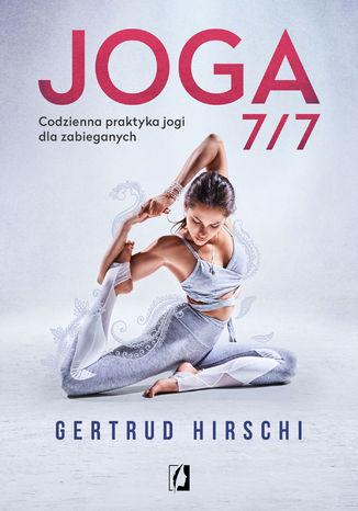 Okładka książki Joga 7/7. Codzienna praktyka jogi dla zabieganych