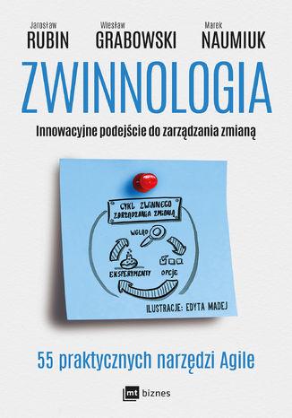 Okładka książki/ebooka Zwinnologia. Innowacyjne podejście do zarządzania zmianą