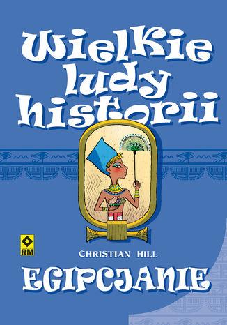 Okładka książki Wielkie ludy historii. Egipcjanie