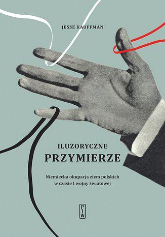 Okładka książki/ebooka Iluzoryczne przymierze