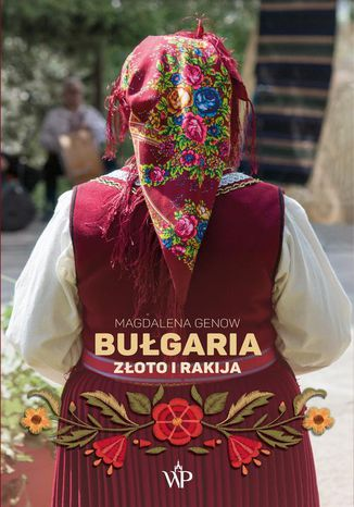 Okładka książki/ebooka Bułgaria. Złoto i rakija
