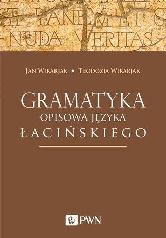 Okładka książki/ebooka Gramatyka opisowa języka łacińskiego