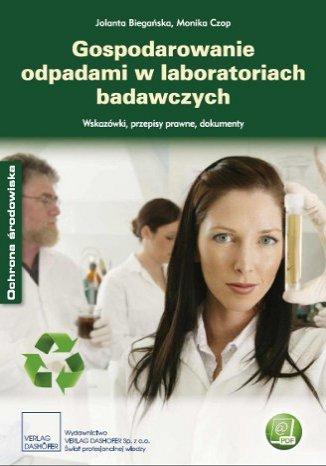 Okładka książki Gospodarowanie odpadami w laboratoriach badawczych