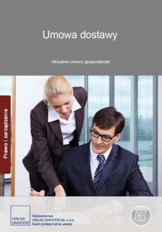Okładka książki/ebooka Umowa dostawy. Aktualne umowy gospodarcze