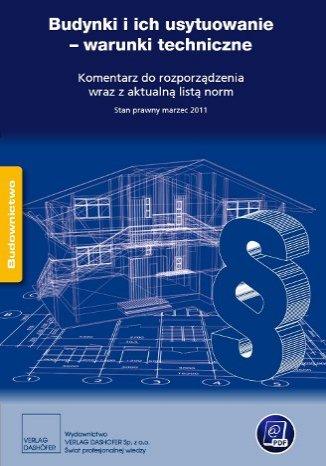 Okładka książki Budynki i ich usytuowanie - warunki techniczne. Komentarz do rozporządzenia wraz z aktualną listą norm