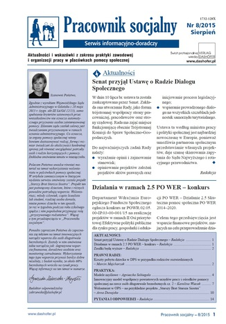 Pracownik socjalny. Aktualności i wskazówki z zakresu praktyki zawodowej i organizacji pracy w placówkach pomocy społecznej. Nr 8/2015