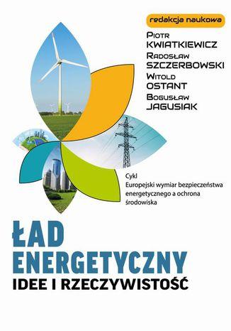 Okładka książki Ład energetyczny Idee i rzeczywistość