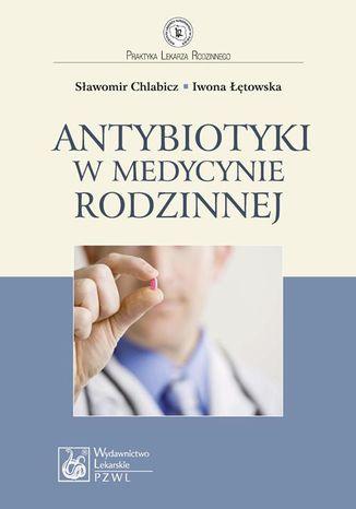 Okładka książki/ebooka Antybiotyki w medycynie rodzinnej