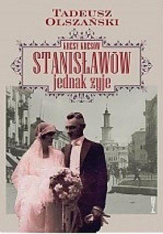 Okładka książki Kresy kresów Stanisławów jednak żyje