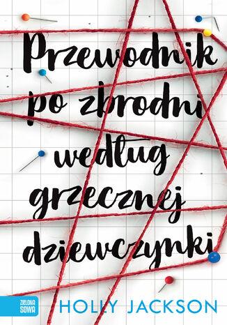 Okładka książki/ebooka Przewodnik po zbrodni według grzecznej dziewczynki