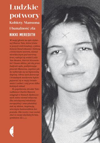 Okładka książki Ludzkie potwory. Kobiety Mansona i banalność zła