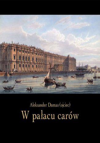 Okładka książki W pałacu carów