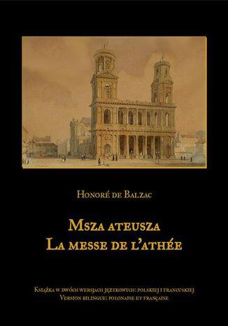 Okładka książki Msza ateusza. La messe de lathée