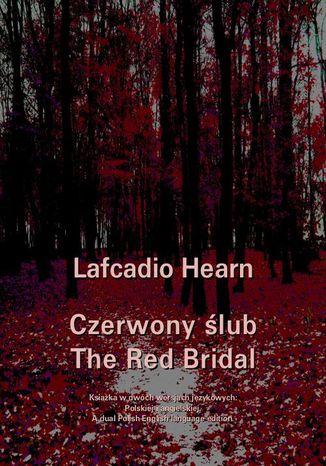 Okładka książki Czerwony ślub. The Red Bridal
