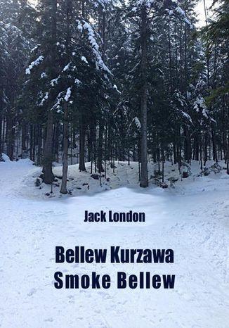 Okładka książki Bellew Kurzawa. Smoke Bellew