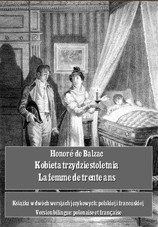 Okładka książki Kobieta trzydziestoletnia. La femme de trente ans
