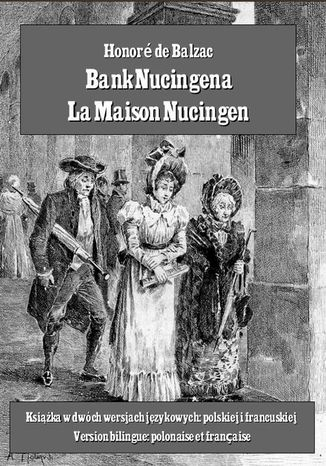 Okładka książki/ebooka Bank Nucingena. La Maison Nucingen