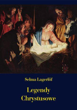Okładka książki Legendy Chrystusowe