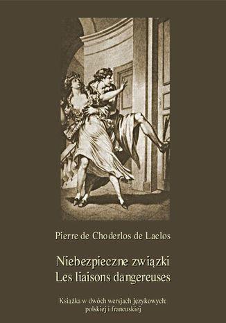 Okładka książki Niebezpieczne związki. Les liaisons dangereuses
