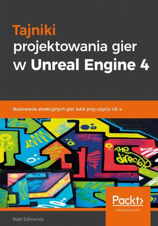 Okładka książki/ebooka Tajniki projektowania gier w Unreal Engine 4