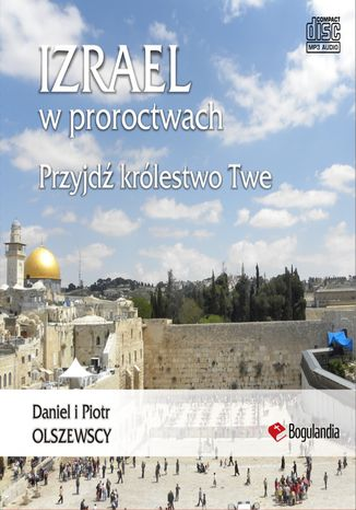 Okładka książki Izrael w proroctwach Przyjdź królestwo Twe