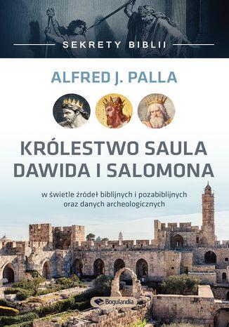 Okładka książki/ebooka Sekrety Biblii - Królestwo Saula Dawida i Salomona
