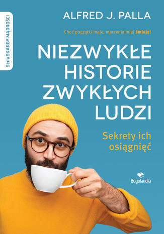 Okładka książki/ebooka Niezwykłe historie zwykłych ludzi - sekrety ich osiągnięć