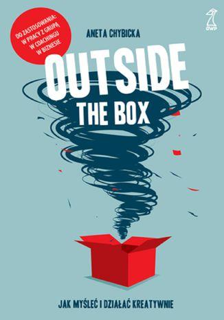 Okładka książki/ebooka Outside the box. Jak myśleć i działać kreatywnie