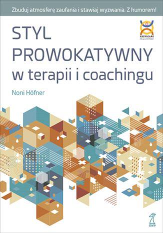 Okładka książki/ebooka Styl prowokatywny w terapii i coachingu