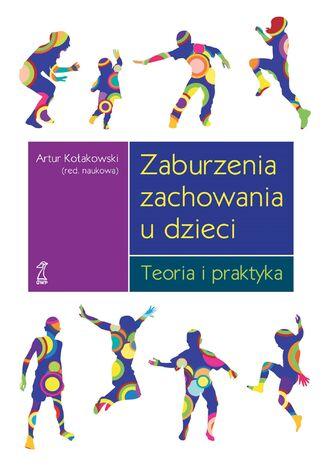 Okładka książki Zaburzenia zachowania u dzieci. Teoria i praktyka