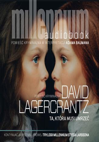 Okładka książki Millennium (Tom 6). Ta, która musi umrzeć