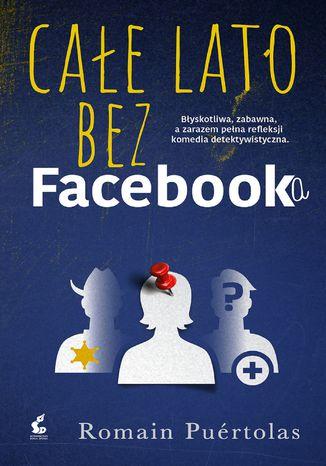 Okładka książki/ebooka Całe lato bez Facebooka