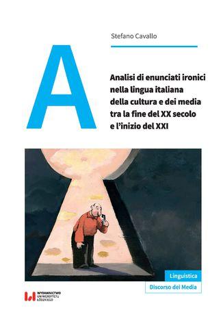 Okładka książki Analisi di enunciati ironici nella lingua italiana della cultura e dei media tra la fine del XX secolo e l\'inizio del XXI