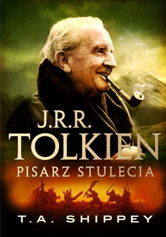Okładka książki/ebooka J.R.R. Tolkien. Pisarz stulecia