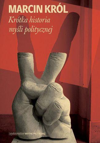 Okładka książki/ebooka Krótka historia myśli politycznej