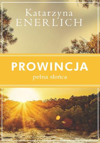 Okładka książki Prowincja pełna słońca